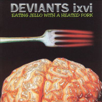 FARREN, MICK & DEVIANTS - Eating Jello with a Heated Fork LAST COPIES!  (Andy Colquhoun, Jack Lancaster, Wayne Kramer, etc. )- CD