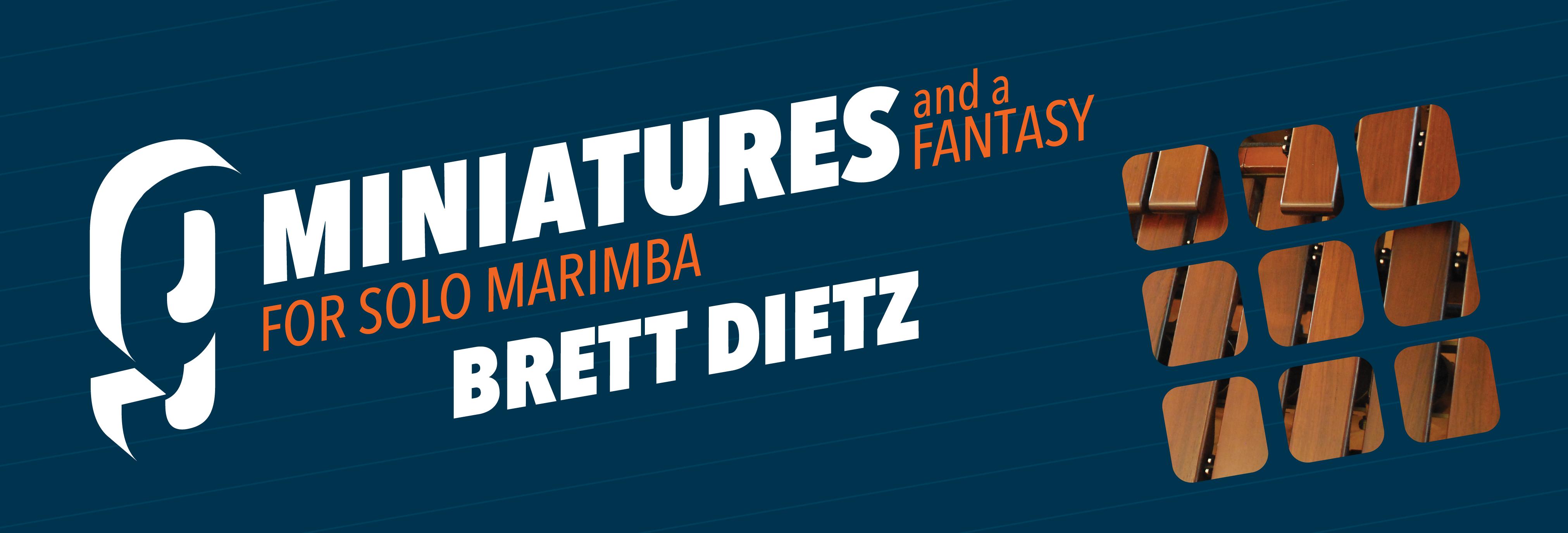 9 Miniatures & a Fantasy for Solo Marimba - Brett Dietz