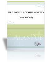 Fire, Dance, & Wahbekanetta