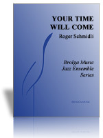 Your Time Will Come (Jazz Ens Gr. 3)