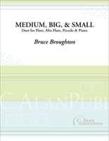 Medium, Big, and Small (Duos for Flute, Alto Flute, Piccolo & Piano)