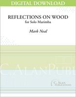 Reflections on Wood (Solo 4-mallet Marimba) [DIGITAL]
