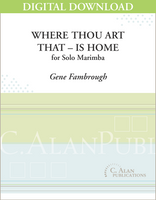 Where Thou Art–That–Is Home (Solo Marimba) [DIGITAL]