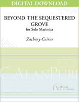 Beyond the Sequestered Grove (Solo Marimba) [DIGITAL]
