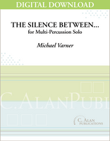 The Silence Between... (solo multi-percussion) [DIGITAL]