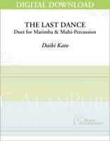 Last Dance, The (Duet for Marimba & Multi-Percussion) - [DIGITAL]