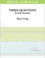 Three Questions for Solo Marimba [DIGITAL]