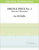Drum-e Piece No. 2 (Multi-Percussion Duet - [DIGITAL]