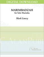 Marimbadzah (Solo 4-Mallet Marimba) [DIGITAL]