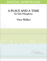 Place and a Time, A (Solo 4-Mallet Vibraphone) [DIGITAL]