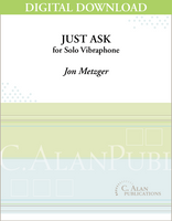 Just Ask (Solo 4-Mallet Vibraphone) [DIGITAL]