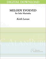 Melody Evolved (Solo 4-Mallet Marimba) [DIGITAL]