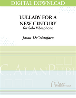 Lullaby for a New Century (Solo 4-Mallet Vibraphone) [DIGITAL]