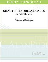 Shattered Dreamscapes (Solo 4-Mallet Marimba) [DIGITAL]