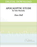 Apocalyptic Etude (Solo 4-Mallet Marimba) [DIGITAL]