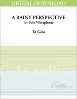 Rainy Perspective, A (Solo 4-Mallet Vibraphone) [DIGITAL]