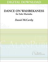 Dance on Wahbekaness (Solo 4-Mallet Marimba) [DIGITAL]