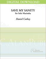 Save My Sanity (Solo 4-Mallet Marimba) [DIGITAL]
