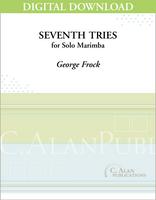 Seventh Tries (Solo 4-Mallet Marimba) [DIGITAL]