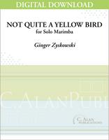 Not Quite a Yellow Bird (Solo 4-Mallet Marimba) [DIGITAL]