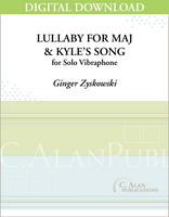 Lullaby for MAJ & Kyle's Song (Solo 4-Mallet Vibraphone) [DIGITAL]