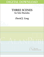 Three Scenes (Solo 4-Mallet Marimba) [DIGITAL]