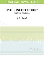 Five Concert Etudes (Solo 4-Mallet Marimba) [DIGITAL]