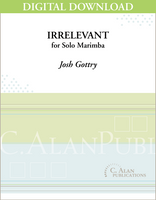 Irrelevant (Solo 4-Mallet Marimba) [DIGITAL]