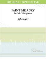 Paint Me a Sky (Solo 4-Mallet Vibraphone) [DIGITAL]