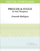 Prelude & Fugue (Solo 4-Mallet Vibraphone) [DIGITAL]