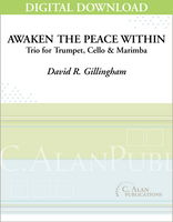 Awaken the Peace Within (Trio for Trumpet, Cello & Marimba) [DIGITAL]