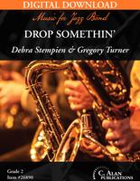 Drop Somethin' [DIGITAL SCORE ONLY]