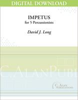 Impetus - David J. Long [DIGITAL SCORE]