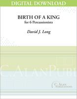 Birth of a King - David J. Long [DIGITAL SCORE]
