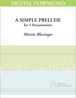 A Simple Prelude (marimba quartet) - Martin Blessinger [DIGITAL SCORE]