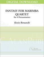 Fantasy for Marimba Quartet - Kevin Romanski [DIGITAL]