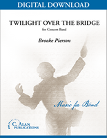 Twilight Over the Bridge - Brooke Pierson [DIGITAL SCORE]