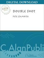 Double Shot - Pete Zambito [DIGITAL SCORE]