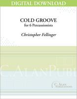 Cold Groove - Christopher Fellinger [DIGITAL SCORE]