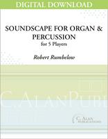 Soundscape for Organ & Percussion Ensemble - Robert Rumbelow [DIGITAL SCORE]