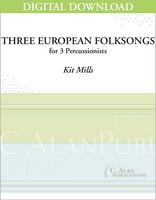 Three European Folksongs - Kit Mills [DIGITAL SCORE]