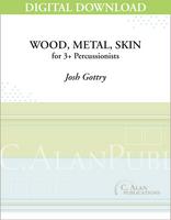 Wood, Metal, Skin - Josh Gottry [DIGITAL SCORE]