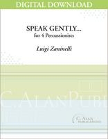 Speak Gently... - Luigi Zaninelli [DIGITAL SCORE]
