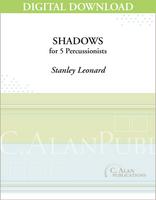 Shadows - Stanley Leonard [DIGITAL SCORE]