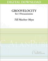 Groovelocity - Till MacIvor Meyn [DIGITAL SCORE]