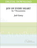 Joy of Every Heart - Josh Gottry [DIGITAL SCORE]
