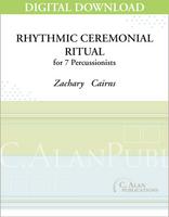 Rhythmic Ceremonial Ritual - Zachary Cairns [DIGITAL SCORE]