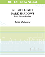 Bright Light–Dark Shadows - Caleb Pickering [DIGITAL SCORE]