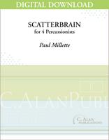Scatterbrain - Paul Millette [DIGITAL SCORE]