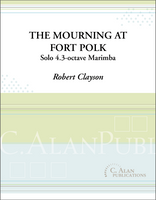Mourning at Fort Polk, The (Solo 4-mallet Marimba)